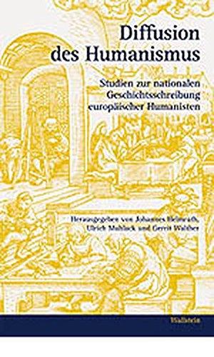 Diffusion des Humanismus. Studien zur nationalen Geschichtsschreibung europäischer Humanisten