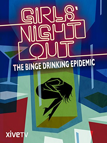 Girls' Night Out: The Binge Drinking Epidemic [OV] (Low Girl)