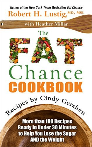 The Fat Chance Cookbook: More Than 100 Recipes Ready in Under 30 Minutes to Help You Lose the Sugar and the Weight (Thorndike Large Print Lifestyles) by Robert H. MD MSL Lustig (2014-07-16)