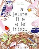 jeune fille et le hibou (La) | Pallaro, Catherine. Auteur