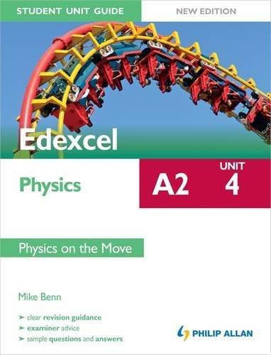 Edexcel A2 Physics Student Unit Guide New Edition: Unit 4 Physics on the Move (Edexcel Physics A2 Unit 4)