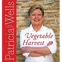 By Wells, Patricia ( Author ) [ Vegetable Harvest: Vegetables at the Center of the Plate By Apr-2007 Hardcover