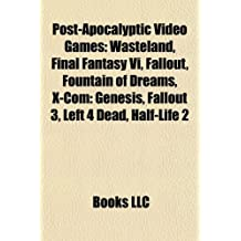 Post-apocalyptic video games: Wasteland, Final Fantasy VI, Fallout, Fountain of Dreams, X-COM: Genesis, Left 4 Dead, Left 4 Dead 2, Fallout 3