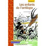 Les enfants de l'antilope : Un conte du Sénégal