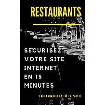 Restaurants : sécurisez votre site internet en 15 minutes (Sécurité Internet PME & Indépendant t. 3)