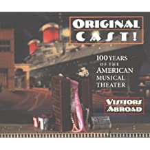 Original Cast!: 100 Years of the American Musical Theater (Visitors From Abroad) by Florodora Girls (1996-08-03)