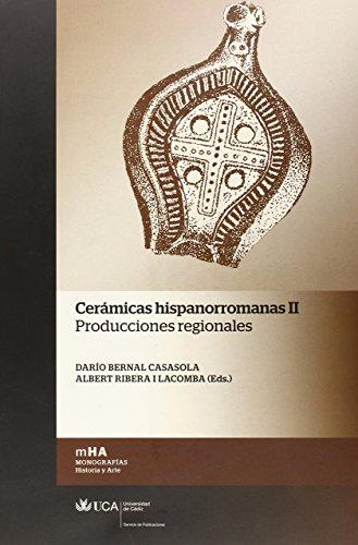 Cerámicas Hispanorromanas II. Producciones Regionales de Darío Bernal Casasola (Redactor) (14 jun 2013) Tapa blanda