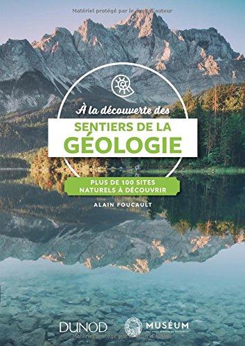 A la découverte des sentiers de la Géologie - Plus de 100 sites naturels à découvrir par Alain Foucault