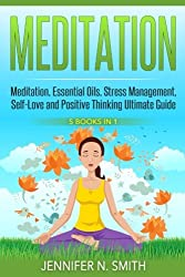 Meditation: 5 Manuscripts - Meditation, Essential Oils, Stress Management, Self-Love and Positive Thinking