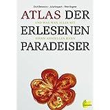 Atlas der erlesenen Paradeiser. und was man alles mit ihnen anstellen kann