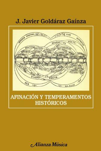 Afinación y temperamentos históricos (Alianza Música (Am)) por J. Javier Goldáraz Gaínza