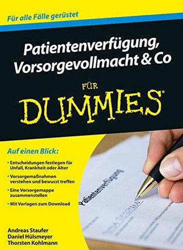 Patientenverfügung, Vorsorgevollmacht und Co für Dummies