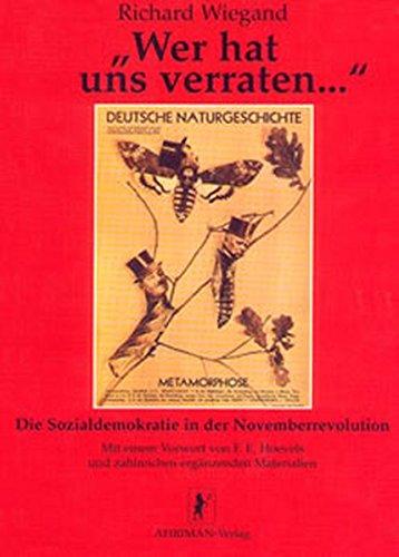 Wer hat uns verraten...: Die Sozialdemokratie in der Novemberrevolution