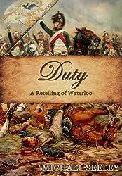 Duty: A Retelling of Waterloo (An Alternate History)