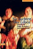 Sie suchten das Leben...: Suizide als Folge deutscher Flüchtlingspolitik (Reihe antifaschistische Texte)