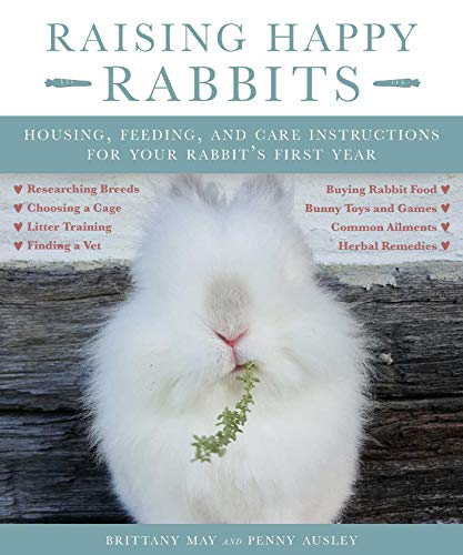 Raising Happy Rabbits: Housing, Feeding, and Care Instructions for Your Rabbit's First Year (English Edition)