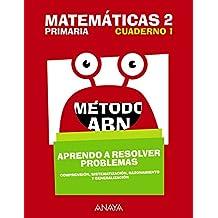 Matemáticas 2. Método ABN. Aprendo a resolver problemas 1.