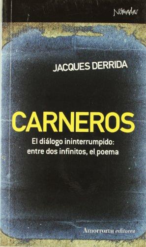 Carneros: El diálogo ininterrumpido: entre dos infinitos, el poema (Nómadas) por Jacques Derrida