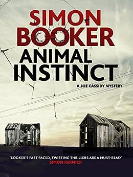 Animal Instinct: A compulsively gripping crime thriller by [Booker, Simon]