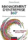 Management d'entreprise 360º - Principes et outils de la gestion d'entreprise...