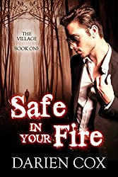 Safe in Your Fire: The Village - Book One (English Edition)
