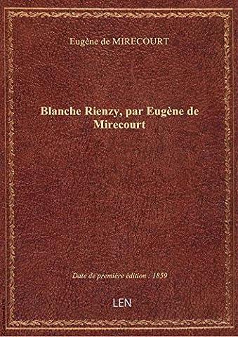Blanche Rienzy, par Eugène de Mirecourt