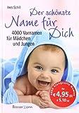 Der schönste Name für Dich: 4000 Vornamen für Mädchen und Jungen