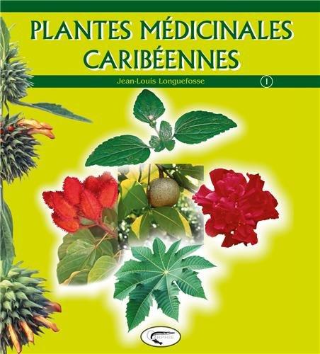 Plantes Medicinales Creoles Tome 1 par Jean-Louis Longuefosse