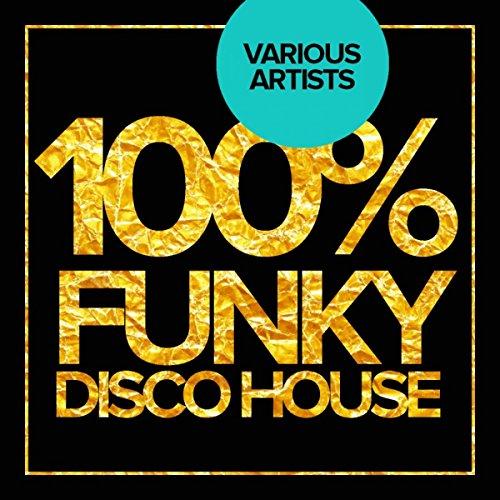 100 funky disco house by various artists on amazon music for Funky house songs