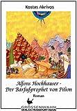 Alfons Hochhauser - Der Barfußprophet von Pilion - Kostas Akrivos