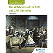 Access to History: The Witchcraze of the 16th and 17th Centuries (English Edition)
