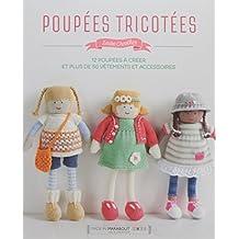 Poupées tricotées: Comment apprendre à tricoter et retrouver son âme d'enfant...en créant d'adorables petites poupées