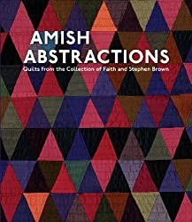 Amish Abstractions: Quilts from the Collection of Faith and Stephen Brown by Joe Cunningham (2009-11-15)