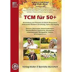 TCM für 50+: Behandlung von Patienten ab 50 mit Akupunktur, chinesischen Kräutern, Ernährung, Tuina und Qigong