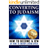 Converting to Judaism: How to Become a Jew (an Introduction to Judaism and Being Jewish)