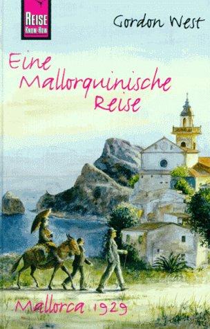 Eine Mallorquinische Reise. Reise Know- How. Mallorca 1929
