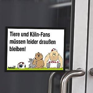 """Eingangsschild """"Tür-Markierer schützt vor befreundeten Köln-Fans"""" Alle Düsseldorf- und Gladbach-Fans aufgepasst! Lustige Fußballfan-Geschenkidee - Witziges Schild für Büro, Tür oder Eingang - Warnhinweis """"Wir müssen leider draußen bleiben"""""""