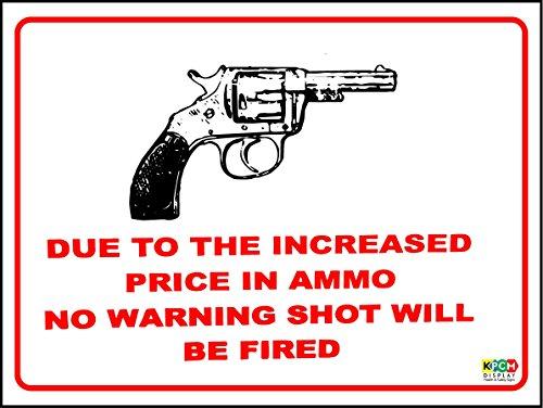 Witziges Schild aufgrund erhöhter Preis in Munition keine Warnung Shot Weihnachtsgeschenk Gun Gewehr-1,2mm starrer Kunststoff 200mm x 150mm -