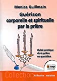 Guérison corporelle et spirituelle par la prière