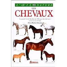 LES CHEVAUX. Le guide visuel de plus de 300 races de chevaux à travers le monde