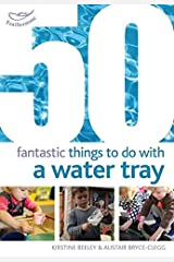 50 Fantastic Things to Do with a Water Tray Paperback