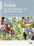 Lehr- und Arbeitsbuch Politik: für die Ausbildungs- und Berufsvorbereitung - Ralf Dietrich, Dunja Neumann, Markus Sennlaub