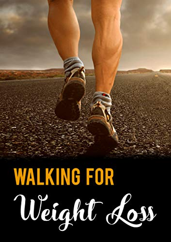 Walking For Weight Loss (English Edition) por Dr. Michael C. Melvin