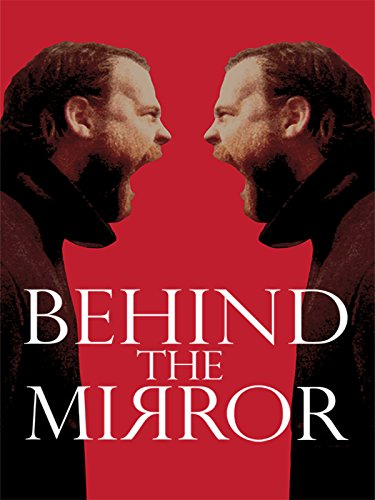 Behind the Mirror