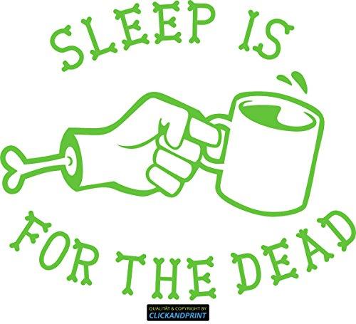CLICKANDPRINT Aufkleber » Sleep is for the dead, 40x33,8cm, Lindgrün • Dekoaufkleber /...