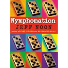 Nymphomation by Jeff Noon (1997-10-02)