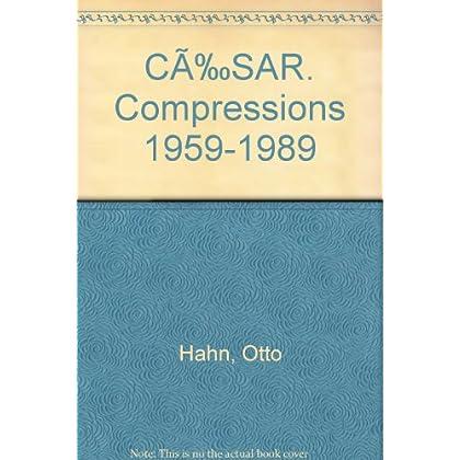 CÉSAR. Compressions 1959-1989