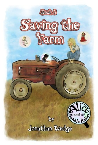 Alice and the Bubble Babies; book 5: Saving the Farm