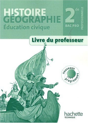 Histoire Géographie Education civique 2e Bac pro : Livre du professeur, programmes 2009 par Michel Casta