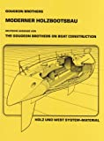 Gougeon Brothers - Moderner Holzbootsbau -